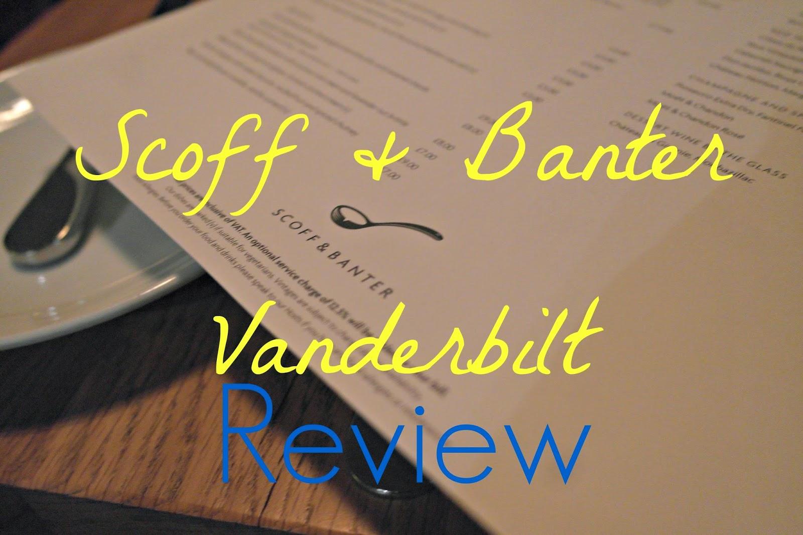 Scoff & Banter Vanderbilt review